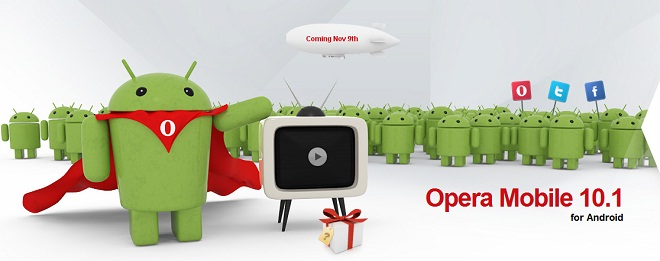 Opera Mobile 10.1 Android App Dropping on November 9