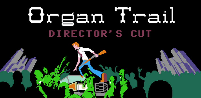 A Review of Organ Trail: Director's Cut for Android