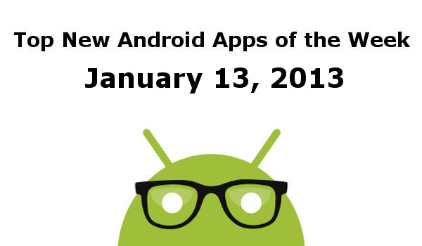 Top New Android Apps January 2013