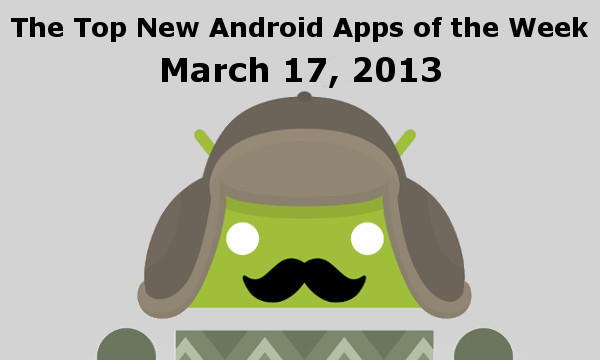 Top New Android Apps of the Week
