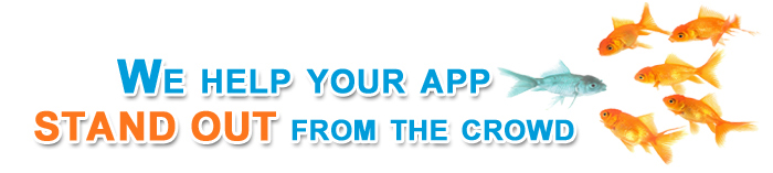 WE HELP YOUR APP STAND OUT FROM THE CROWD!